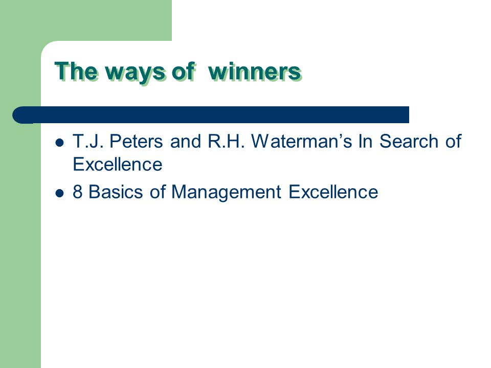 The study of organizations ppt download 21 the ways of winners tj peters and rh watermans in search of excellence publicscrutiny