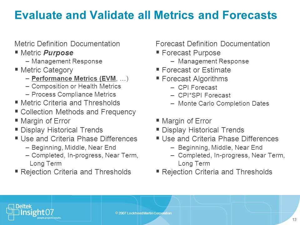 Evaluate and Validate all Metrics and Forecasts