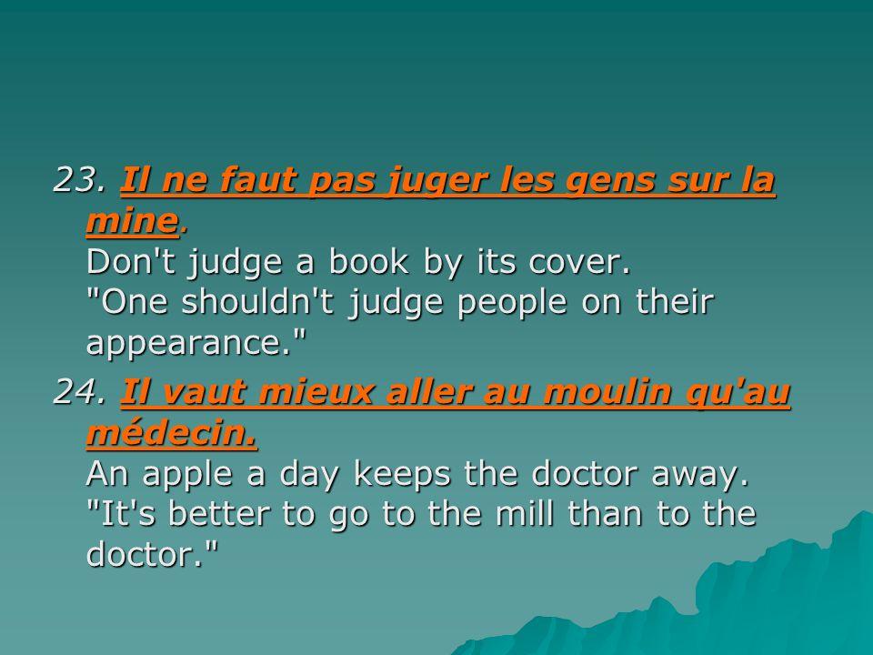 23. Il ne faut pas juger les gens sur la mine