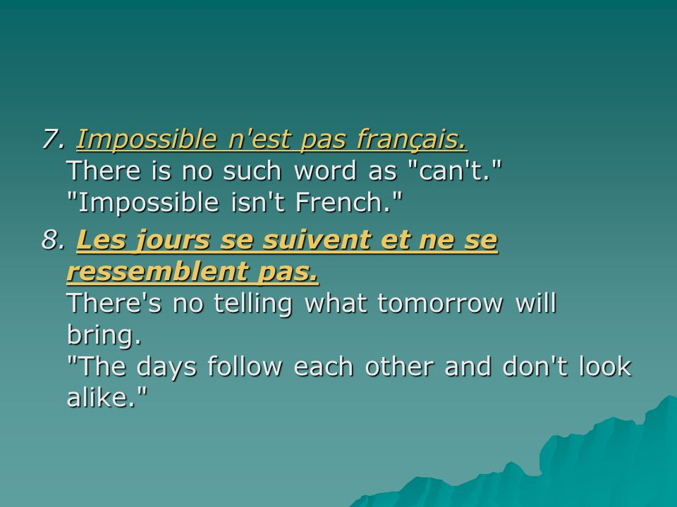 7. Impossible n est pas français. There is no such word as can t
