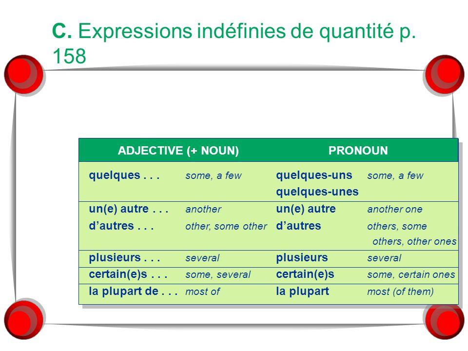 C. Expressions indéfinies de quantité p. 158