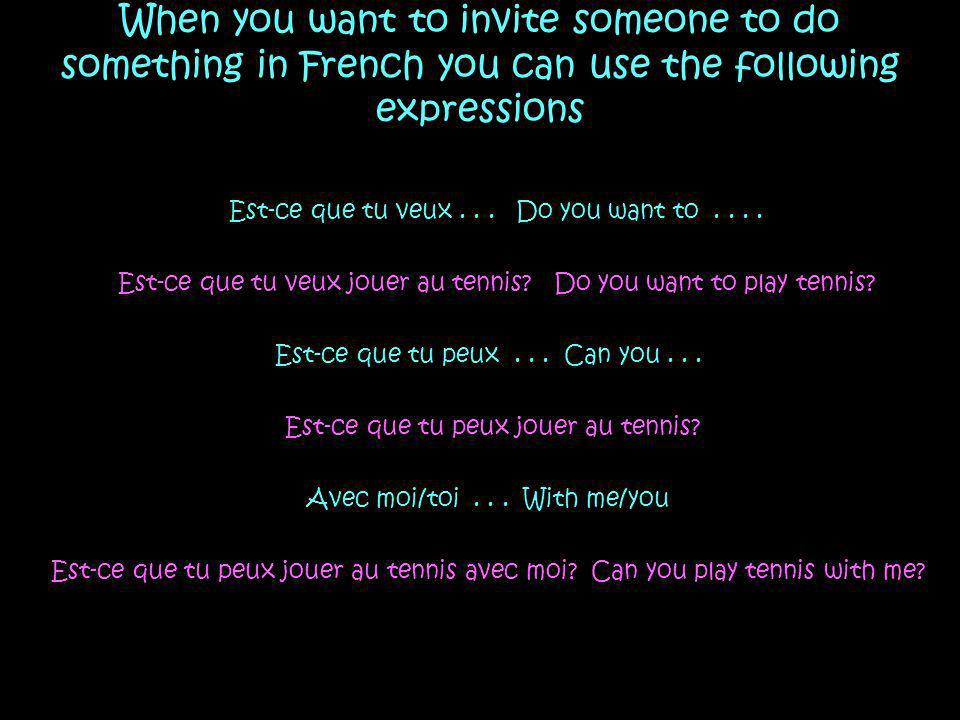 When you want to invite someone to do something in French you can use the following expressions