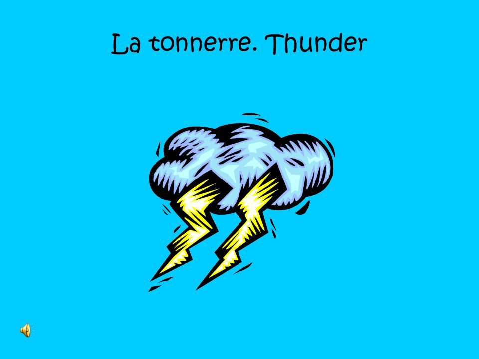 La tonnerre. Thunder