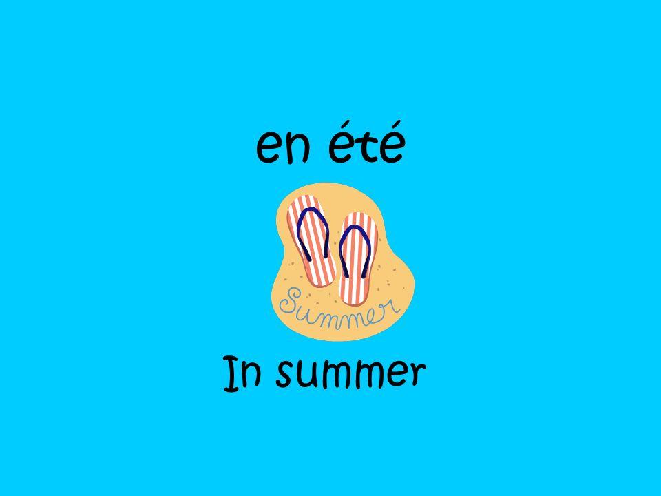en été In summer