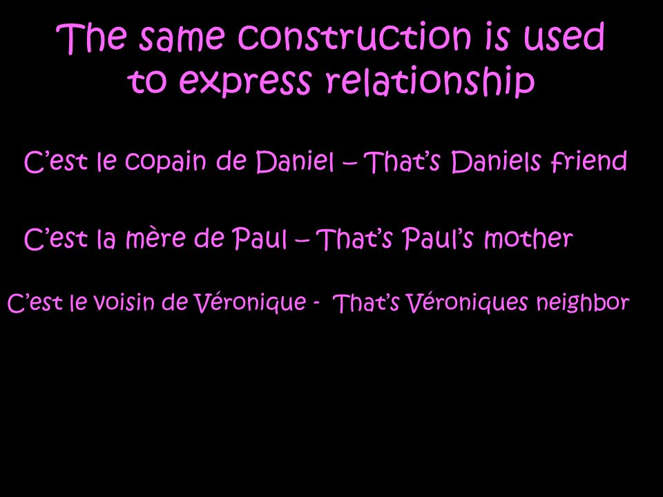 The same construction is used to express relationship