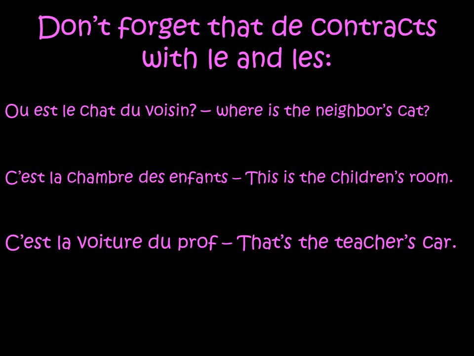 Don't forget that de contracts with le and les: