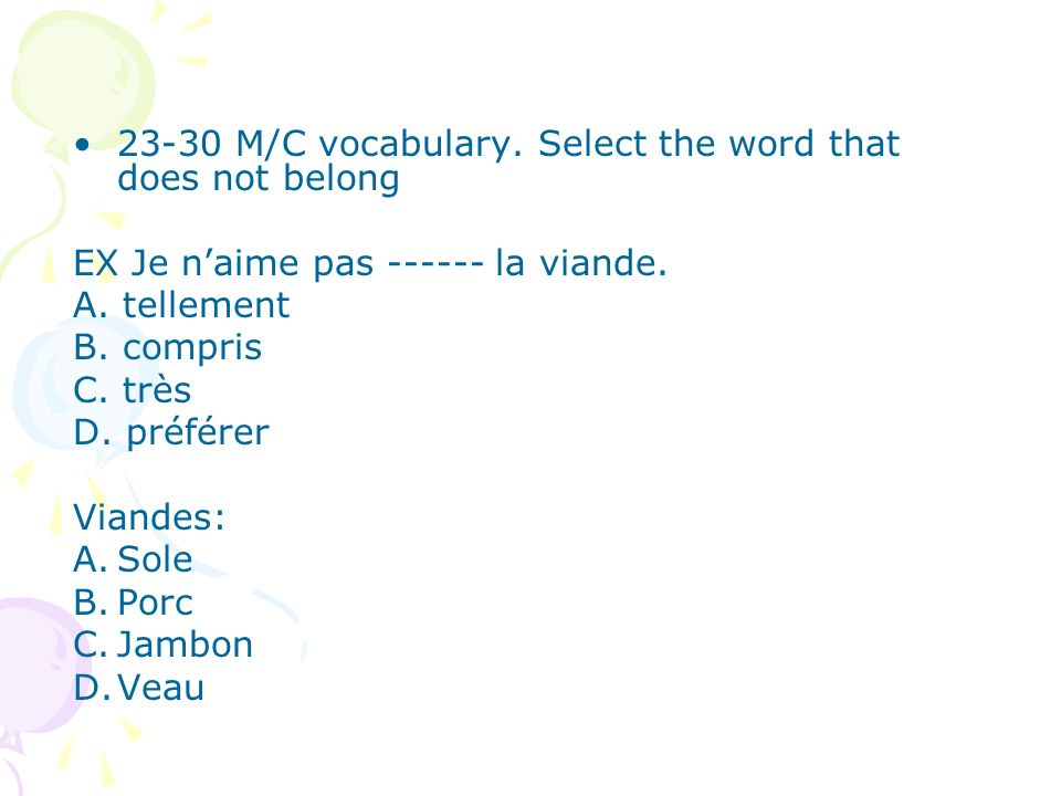 23-30 M/C vocabulary. Select the word that does not belong