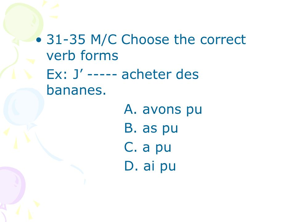 31-35 M/C Choose the correct verb forms