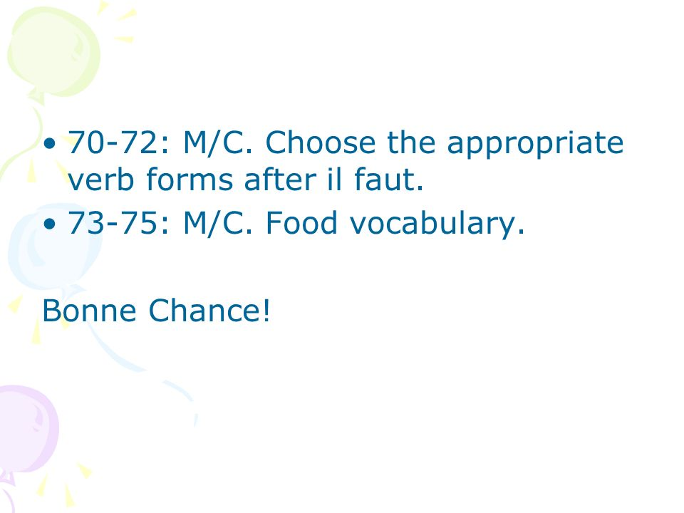 70-72: M/C. Choose the appropriate verb forms after il faut.