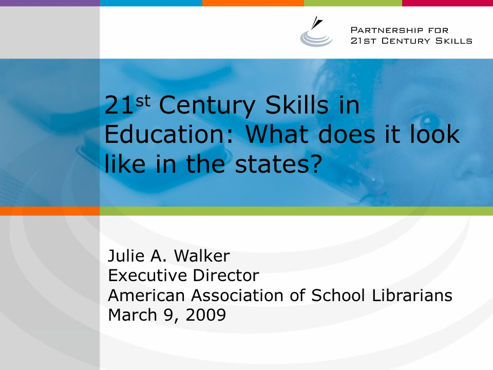 21st Century Skills in Education: What does it look like in the states
