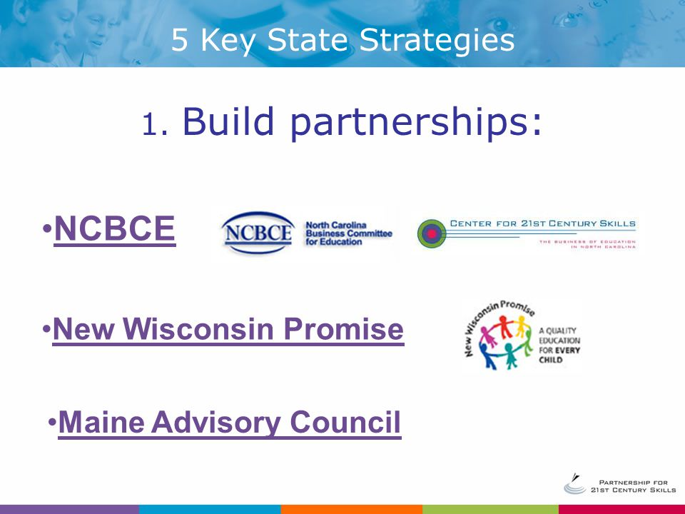 NCBCE 5 Key State Strategies 1. Build partnerships: