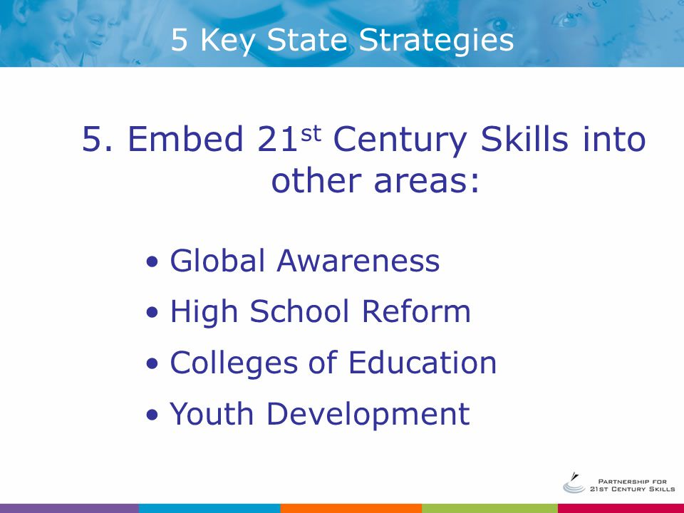5. Embed 21st Century Skills into other areas: