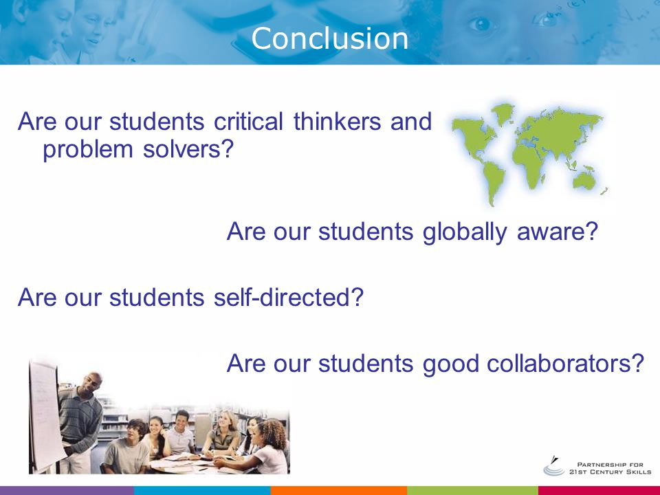 Conclusion Are our students critical thinkers and problem solvers
