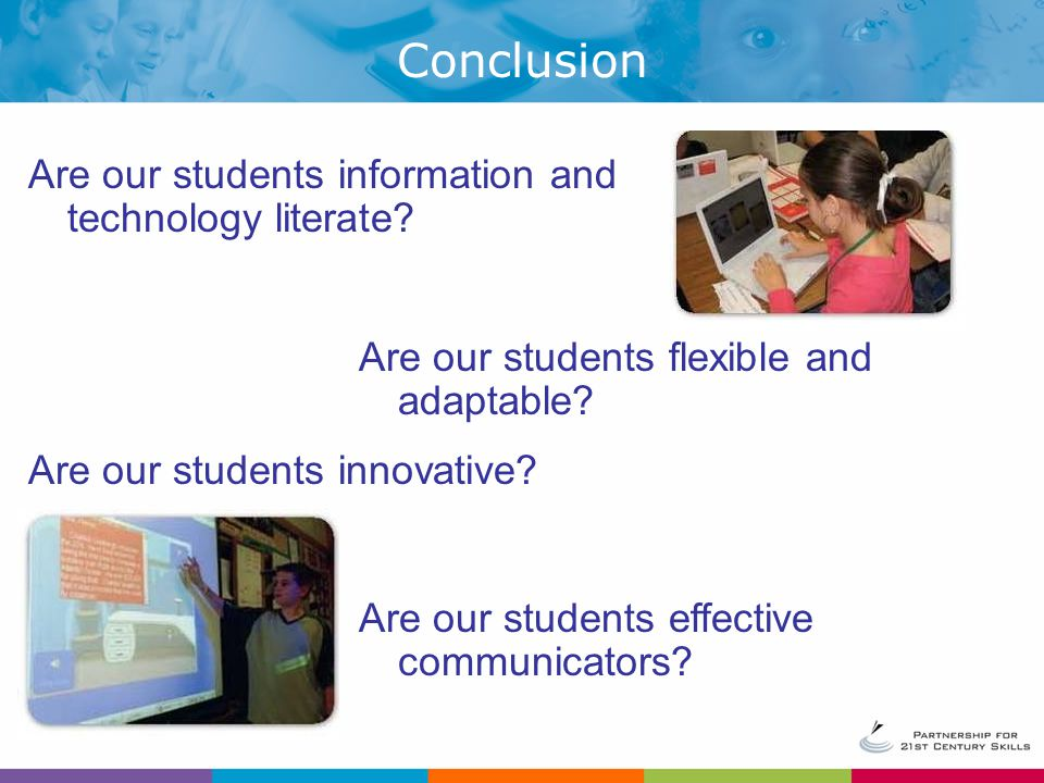 Conclusion Are our students information and technology literate