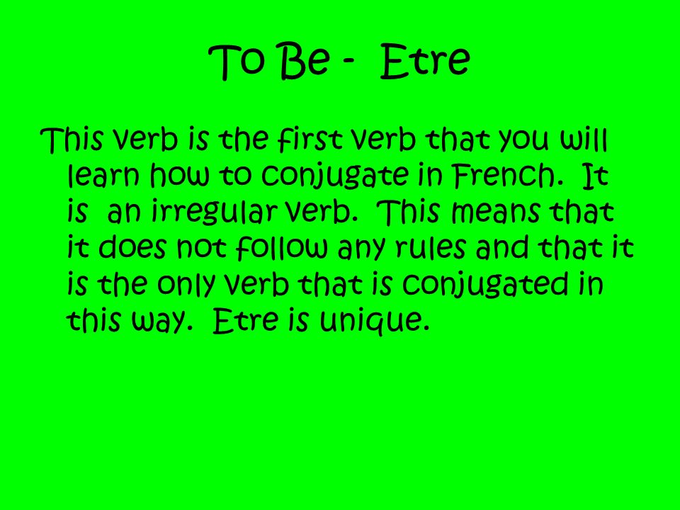To Be - Etre