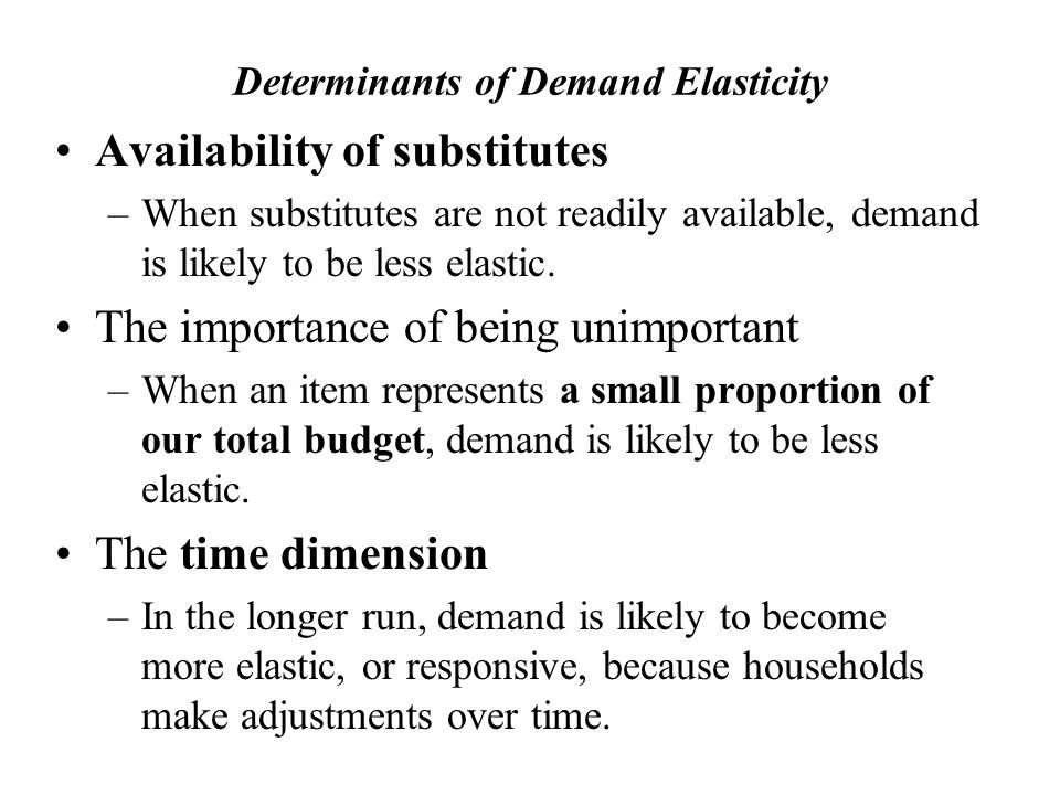 definition and determinants of price elasticity Factors affecting the price elasticity of demand | economics the following  the  examples of such a good are building materials like cement, iron rods, etc.