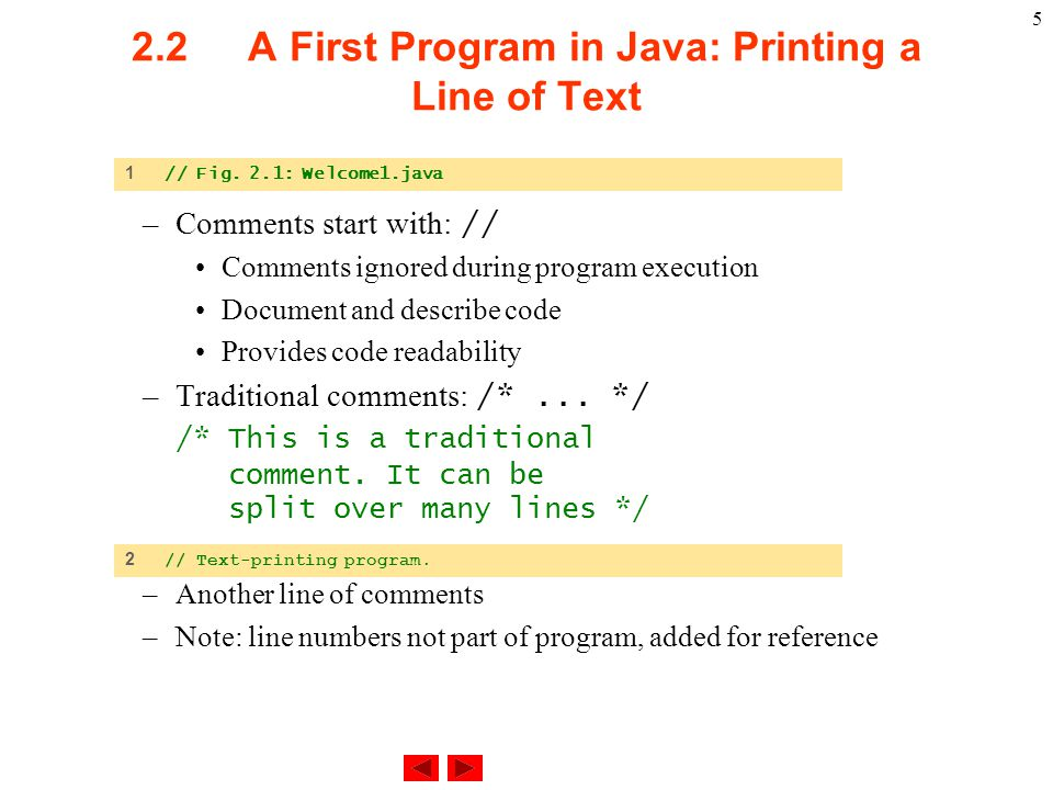 2.2 A First Program in Java: Printing a Line of Text