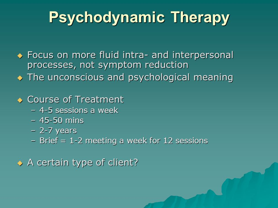 psychodynamic approach treatment and intervention Interventions for adult sexual assault victims that psychodynamic psychotherapy 15 outcome studies representing diverse treatment approaches were.