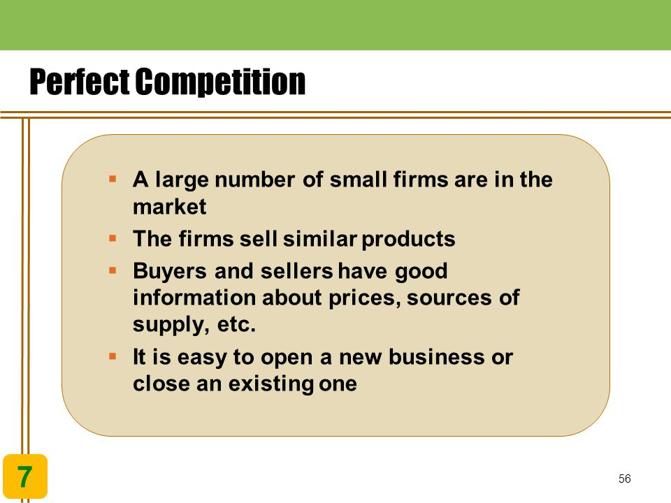 Perfect Competition 7 A large number of small firms are in the market