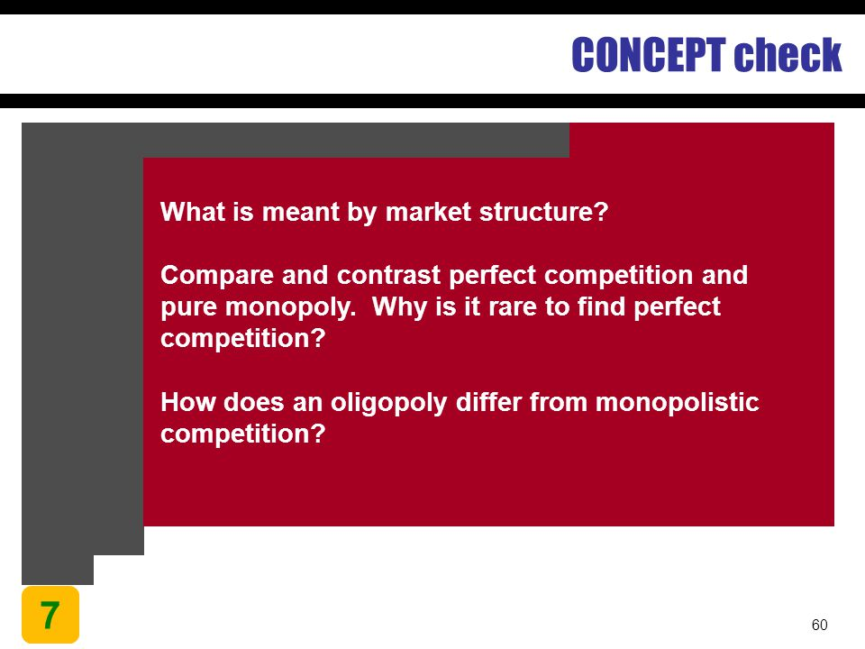 CONCEPT check 7 What is meant by market structure