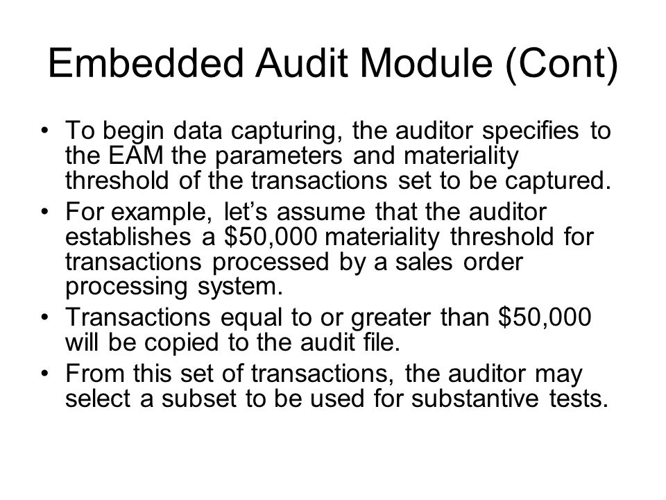 what is an embedded audit module and how is it created Embedded audit routines is a special auditing computer application system embedded audit data collection module 16 - auditing information.