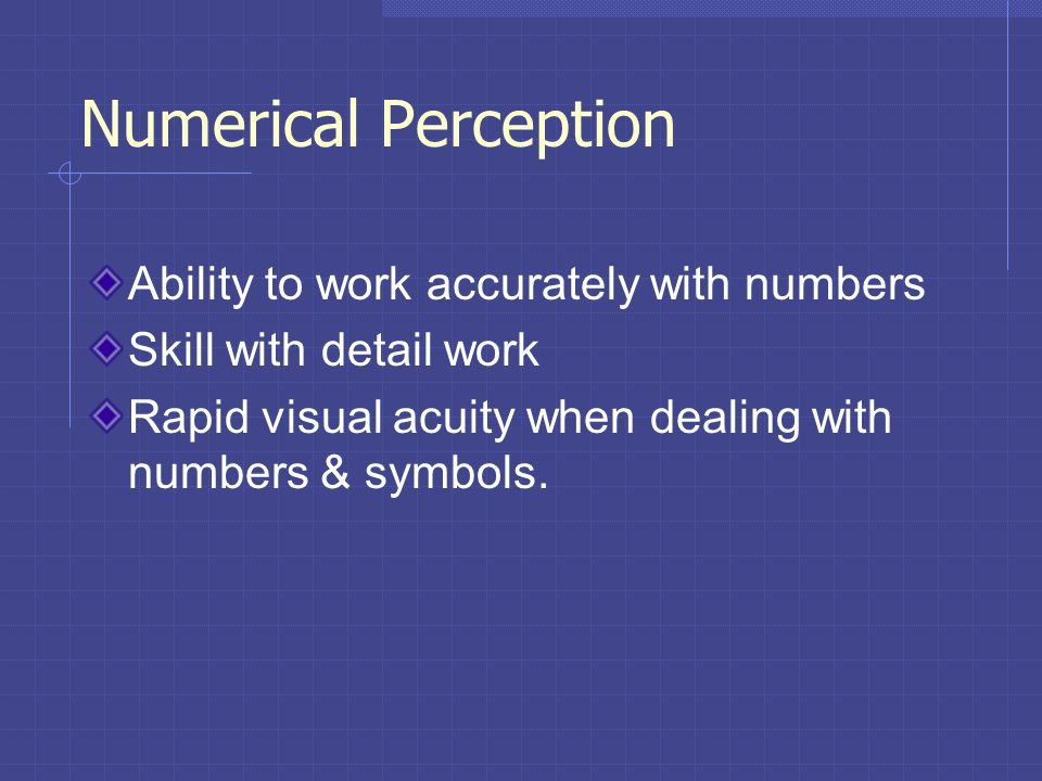 Numerical Perception Ability to work accurately with numbers