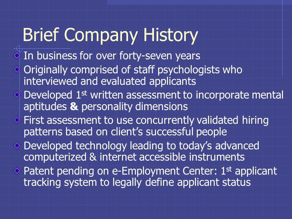 Brief Company History In business for over forty-seven years