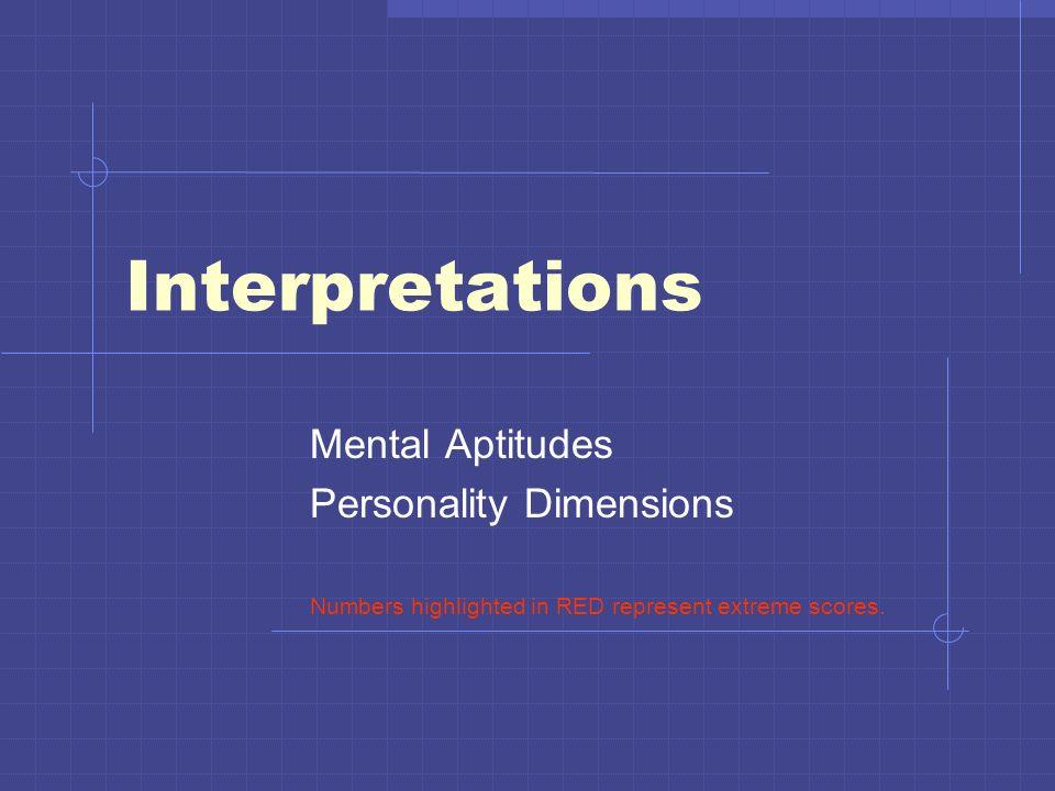 Interpretations Mental Aptitudes Personality Dimensions