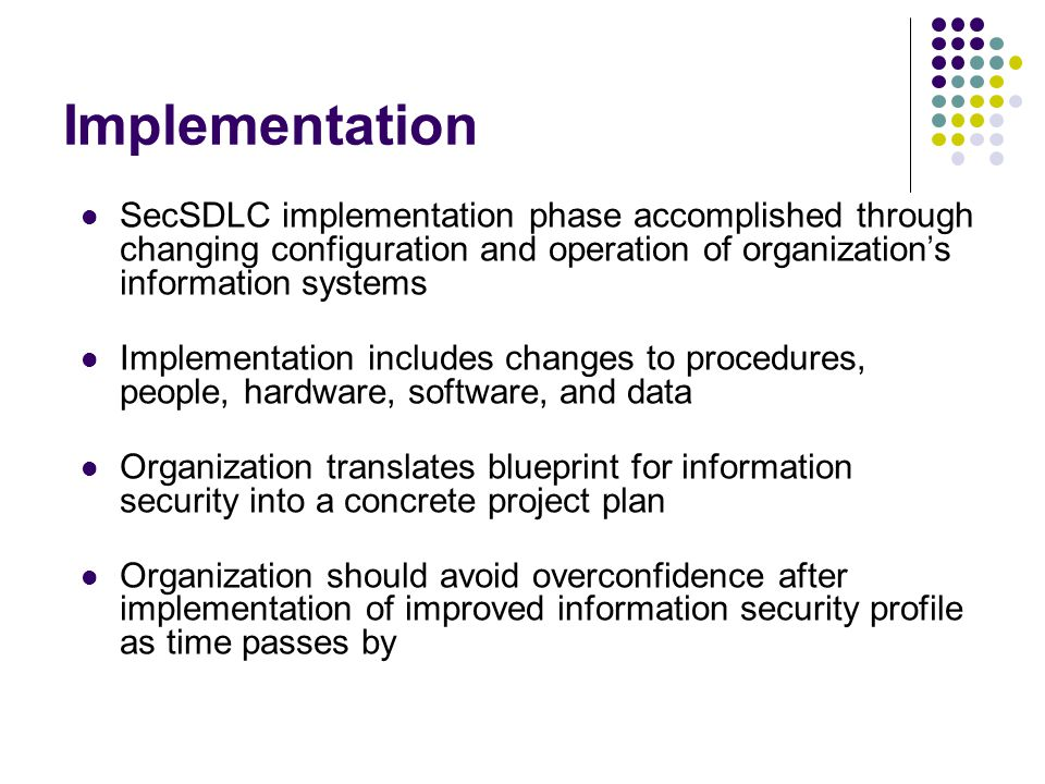 implementation of an information security project Identify some of the information that is critical for the eventual implementation of an hristhe authors start with a focus on the users of the system to help the system development process in its beginning stepsthe types of information about users.