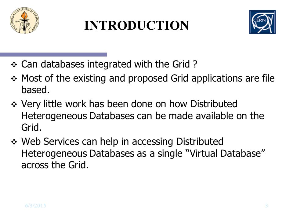 INTRODUCTION Can databases integrated with the Grid