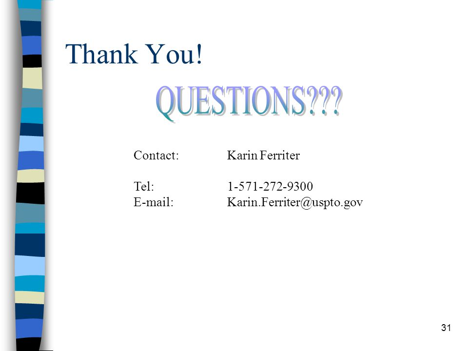 Thank You! QUESTIONS Contact: Karin Ferriter Tel: