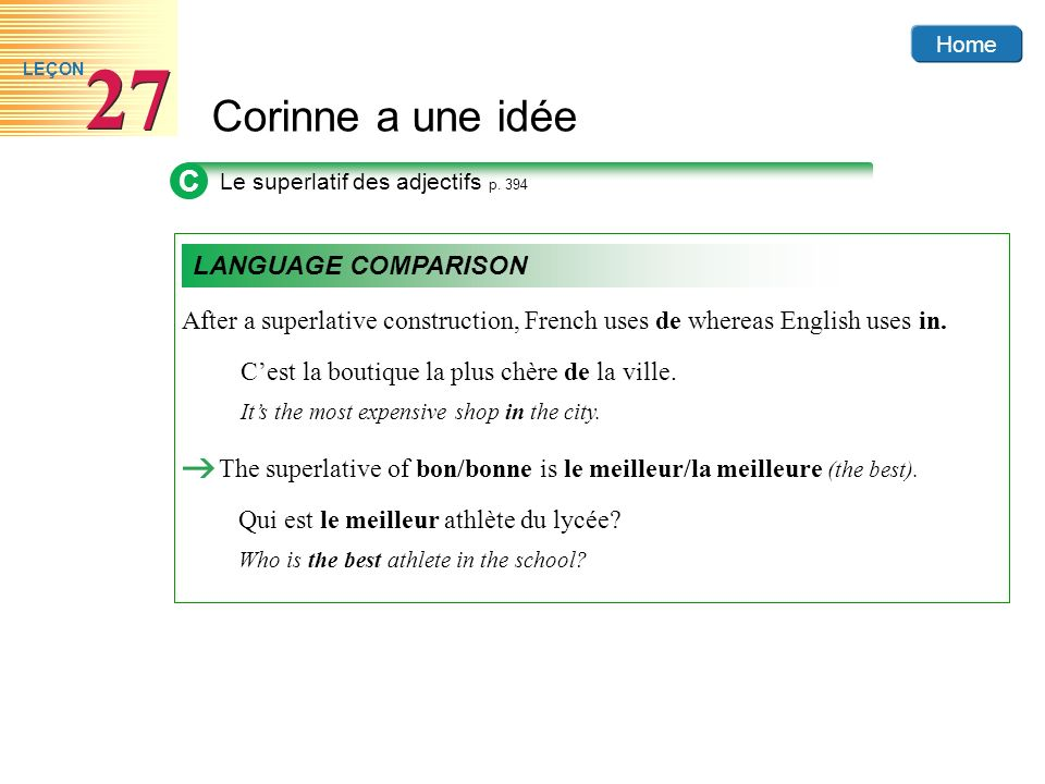 CLe superlatif des adjectifs p. 394. LANGUAGE COMPARISON. After a superlative construction, French uses de whereas English uses in.
