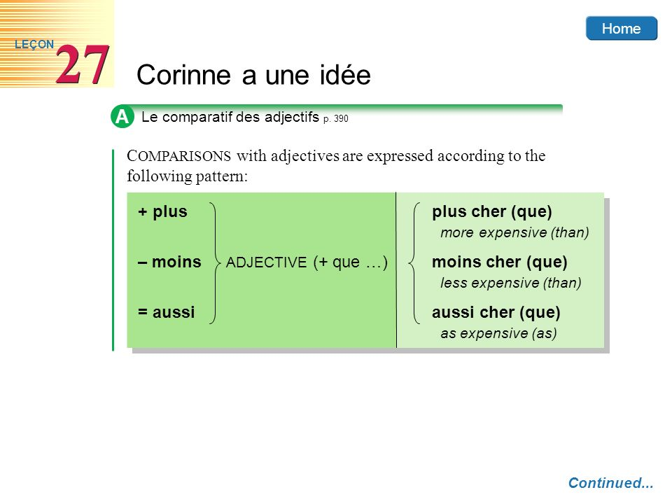 ALe comparatif des adjectifs p. 390. COMPARISONS with adjectives are expressed according to the following pattern: