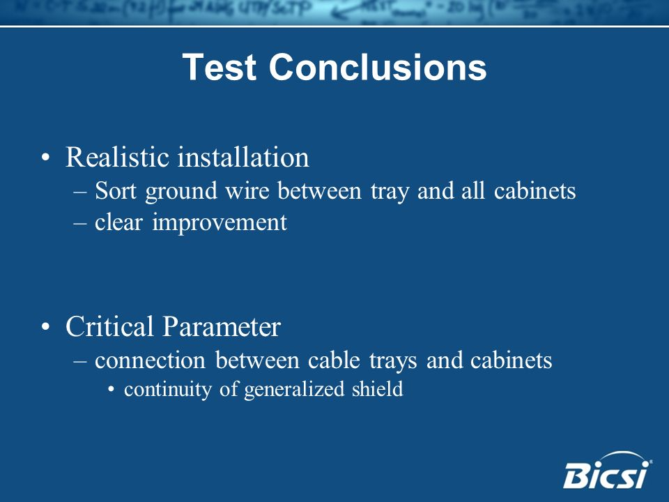 Test Conclusions Realistic installation Critical Parameter