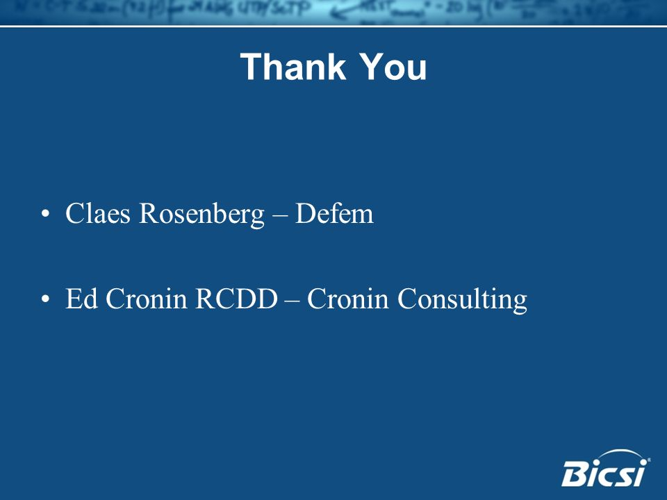 Thank You Claes Rosenberg – Defem Ed Cronin RCDD – Cronin Consulting