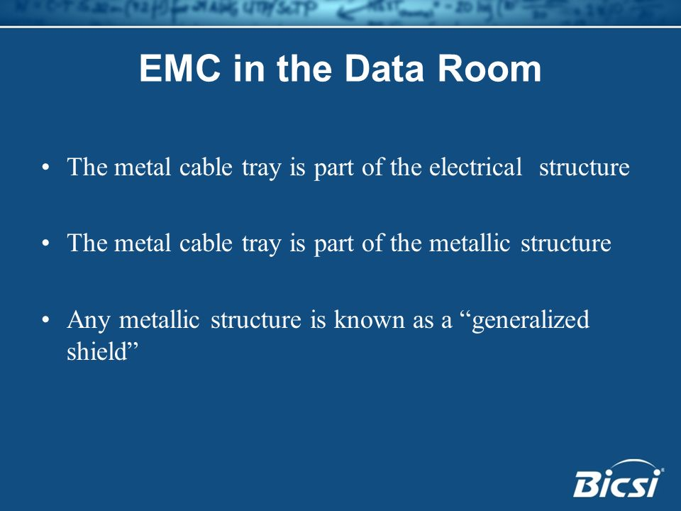 EMC in the Data Room The metal cable tray is part of the electrical structure. The metal cable tray is part of the metallic structure.