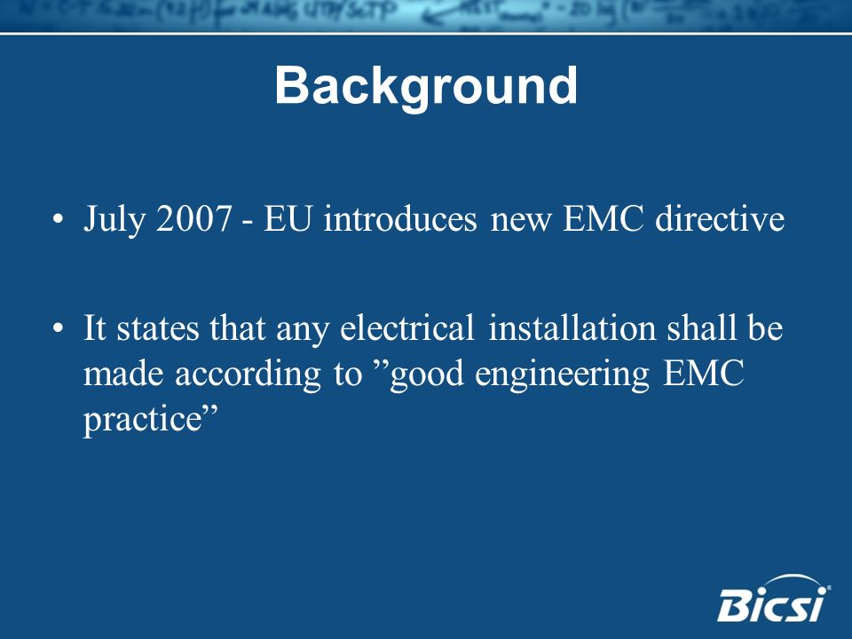 Background July EU introduces new EMC directive