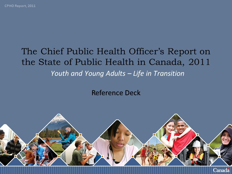 The Chief Public Health Officer's Report on the State of Public Health in Canada, 2011 Youth and Young Adults – Life in Transition
