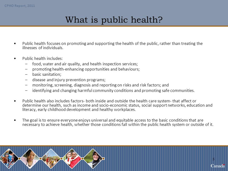 What is public health Public health focuses on promoting and supporting the health of the public, rather than treating the illnesses of individuals.