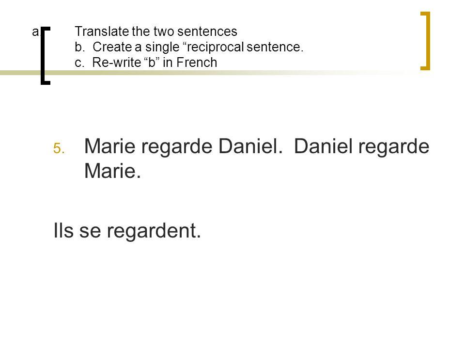 Marie regarde Daniel. Daniel regarde Marie.