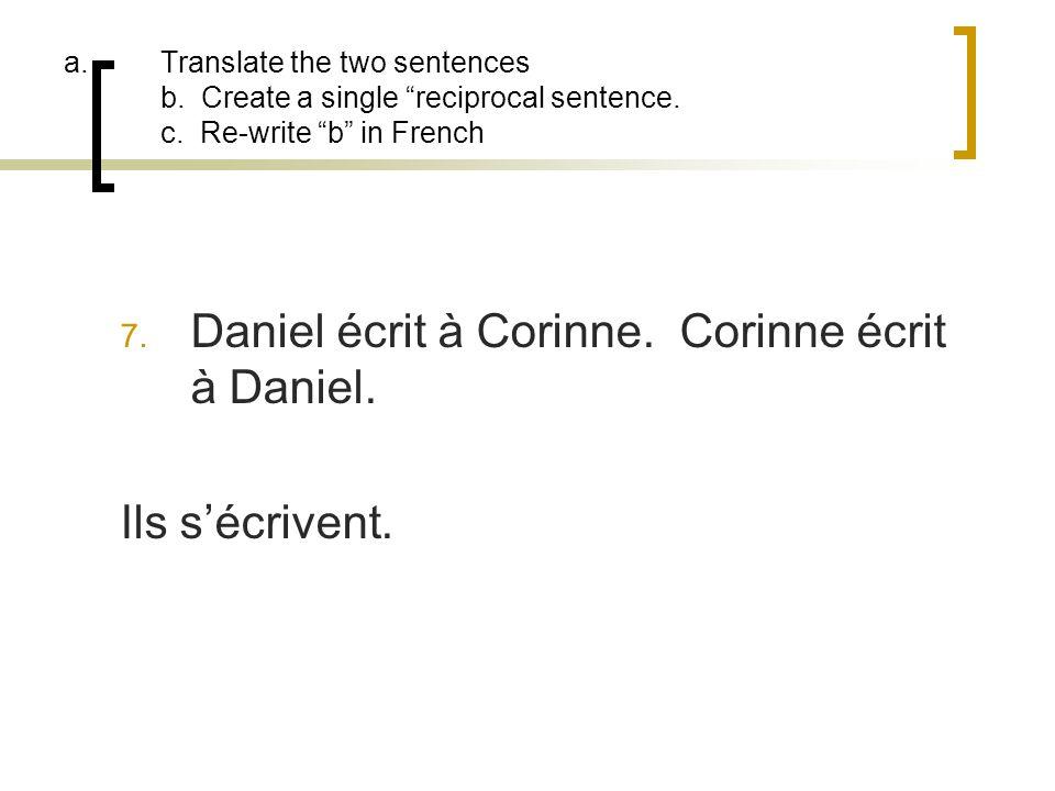Daniel écrit à Corinne. Corinne écrit à Daniel.