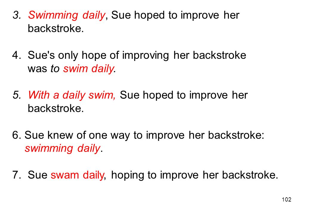 3. Swimming daily, Sue hoped to improve her
