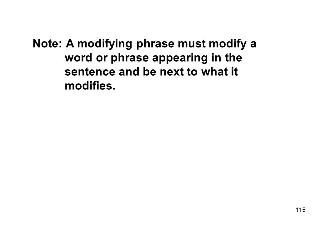 Note: A modifying phrase must modify a