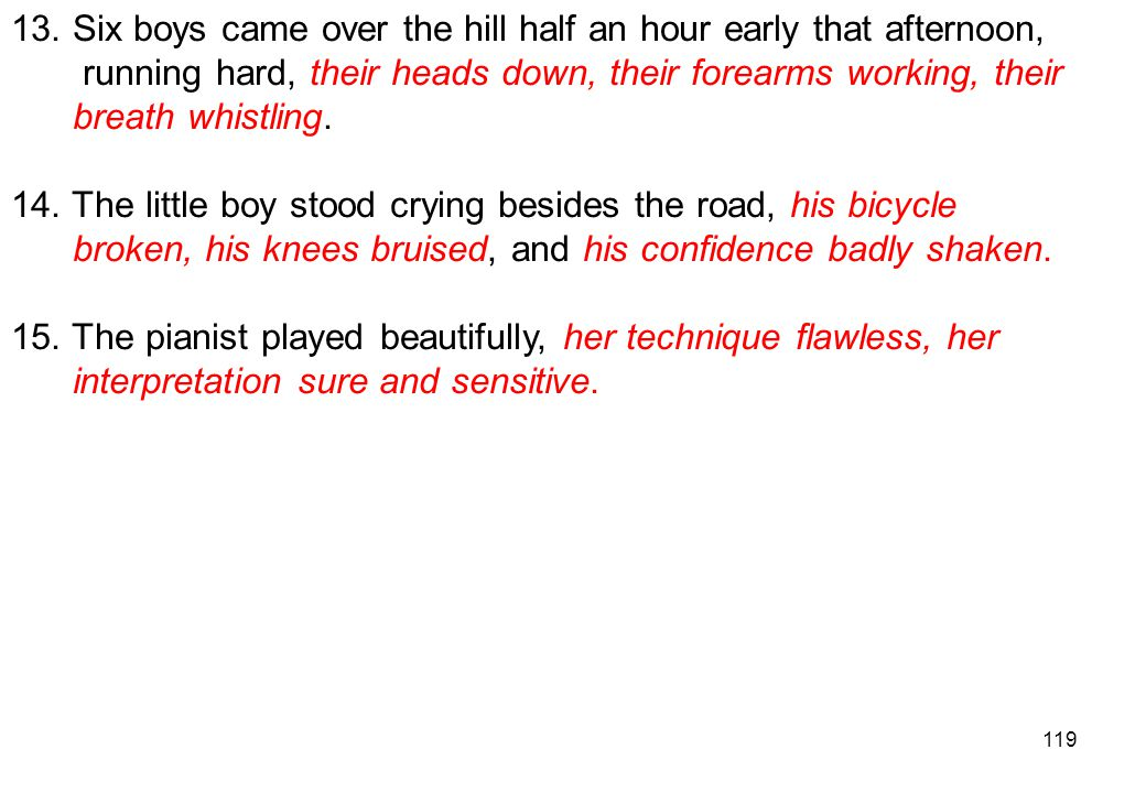 13. Six boys came over the hill half an hour early that afternoon,