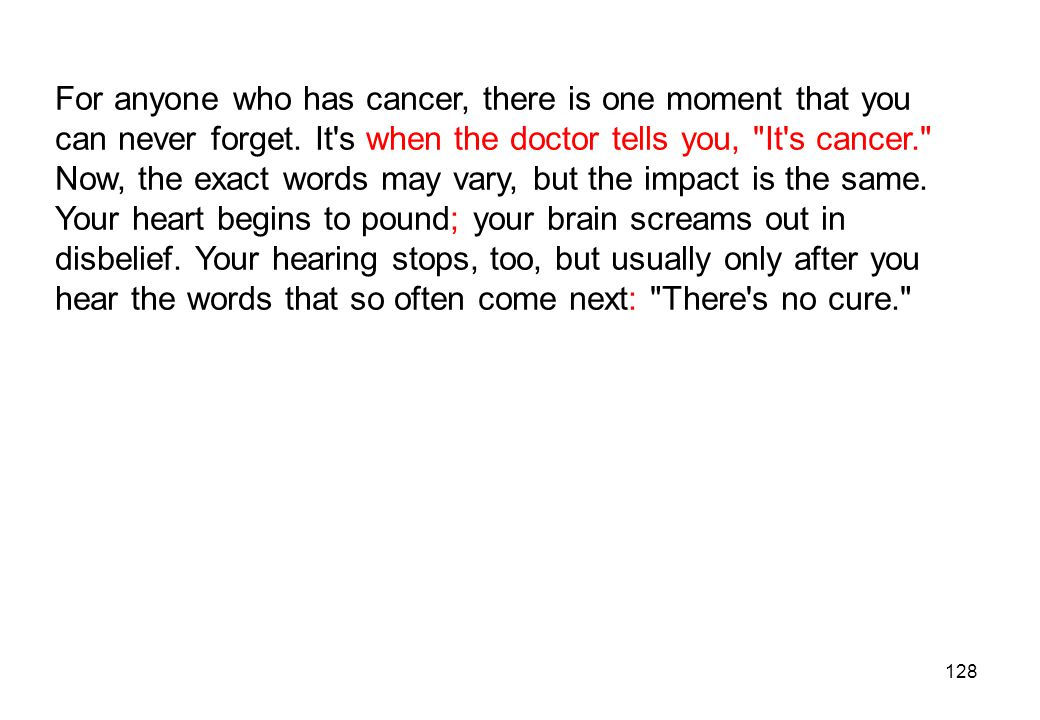 For anyone who has cancer, there is one moment that you can never forget.