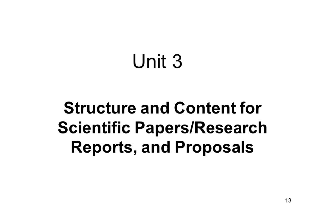 Unit 3 Structure and Content for Scientific Papers/Research Reports, and Proposals