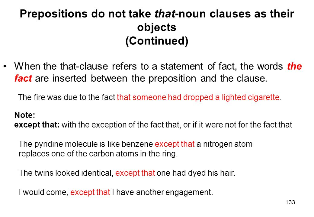 Prepositions do not take that-noun clauses as their objects (Continued)