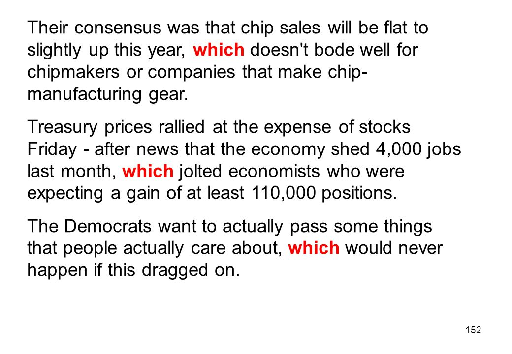 Their consensus was that chip sales will be flat to slightly up this year, which doesn t bode well for chipmakers or companies that make chip-manufacturing gear.