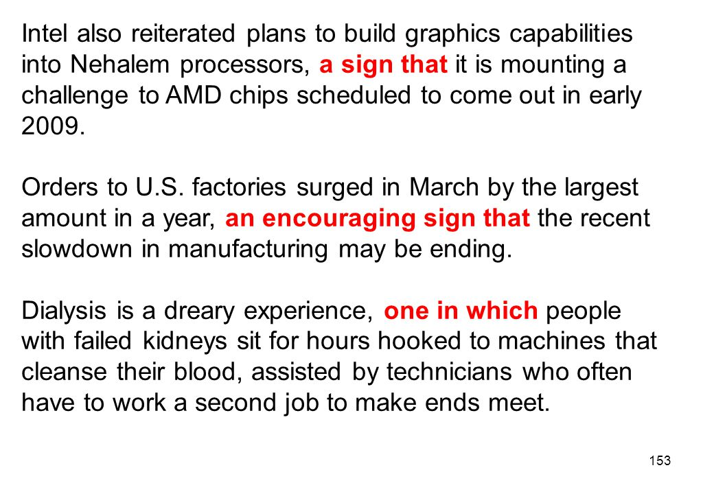 Intel also reiterated plans to build graphics capabilities into Nehalem processors, a sign that it is mounting a challenge to AMD chips scheduled to come out in early 2009.