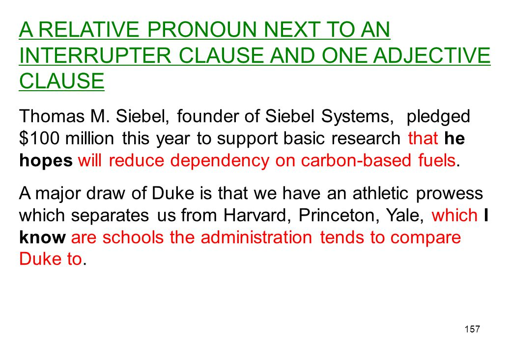 A RELATIVE PRONOUN NEXT TO AN INTERRUPTER CLAUSE AND ONE ADJECTIVE CLAUSE
